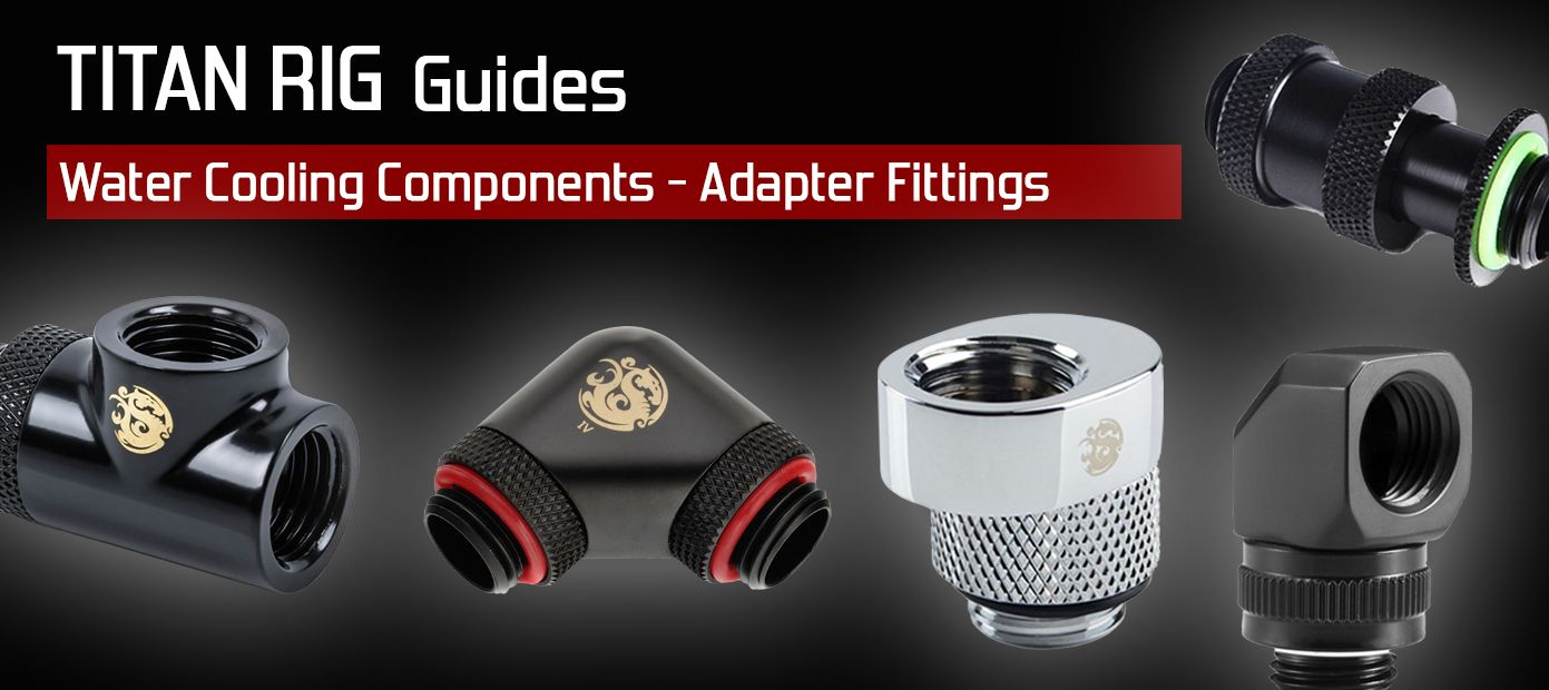 Water cooling adapter fittings - how they work and what they do for your custom PC water cooling system.