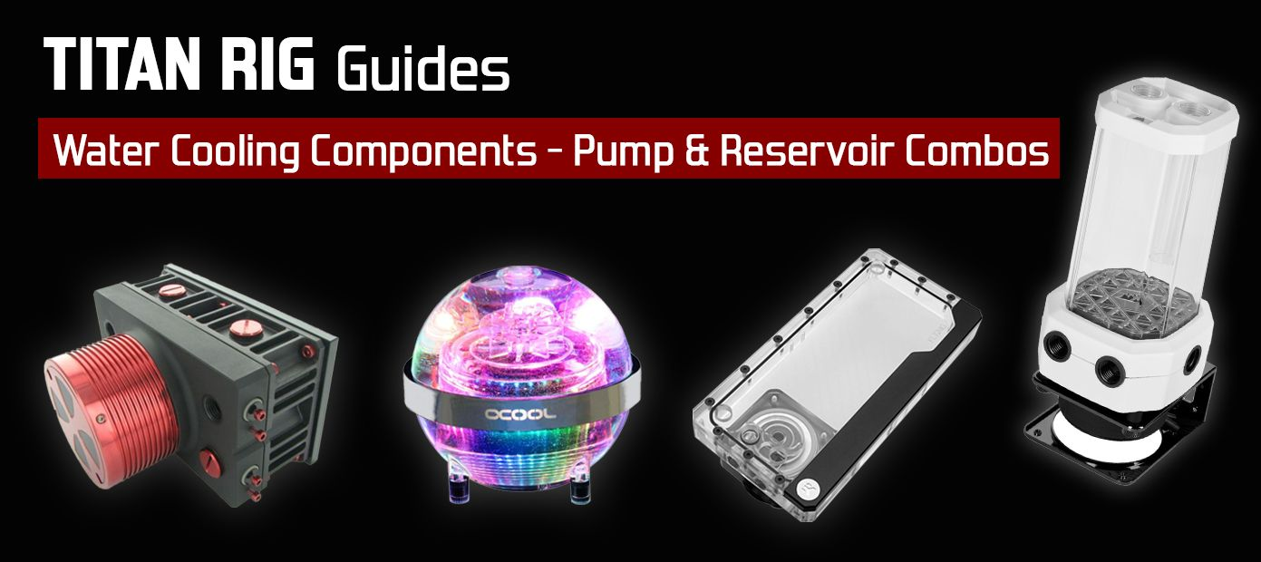 How to select the best pump/res combo for your water-cooled PC.