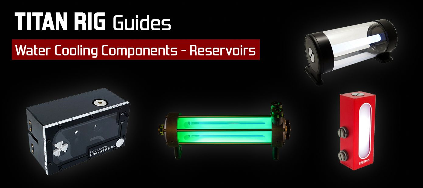 How to choose your next custom PC water cooling reservoir.