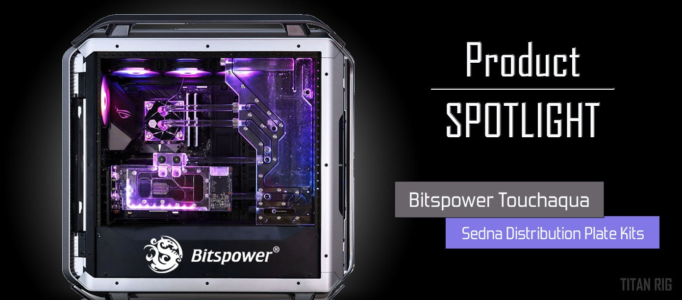 Bitpower touchaqau sedna water cooling kits