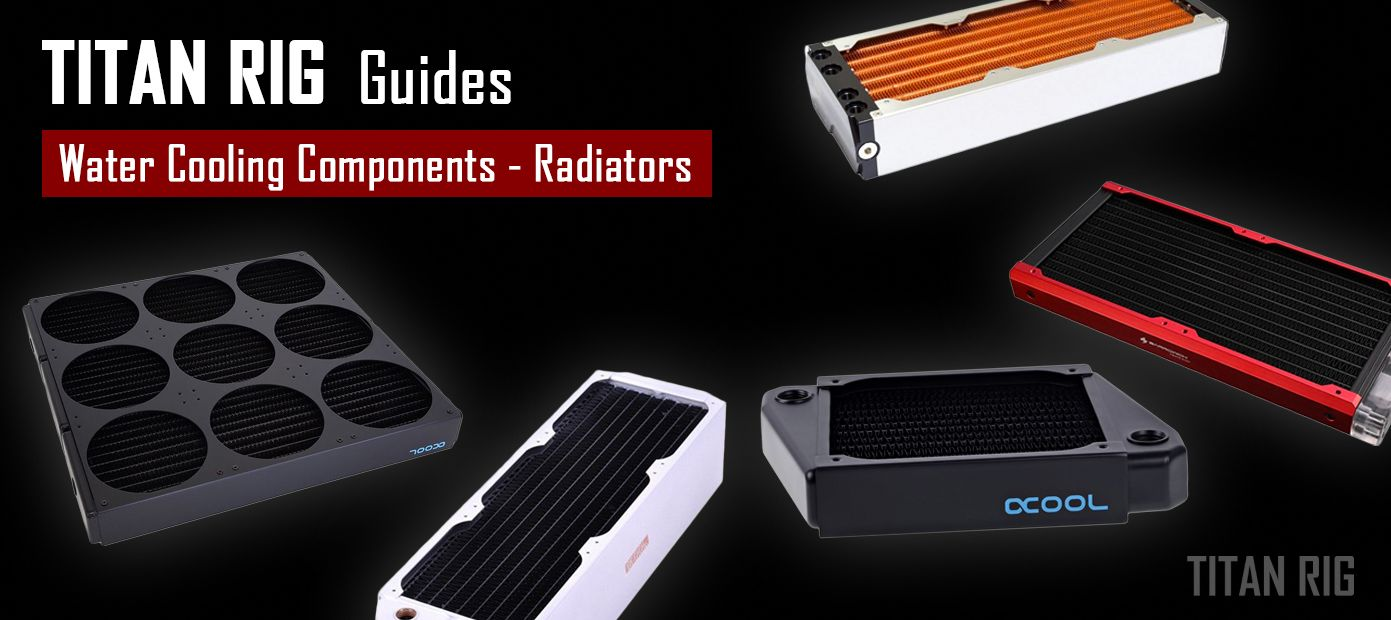 PC water cooling radiators - what you need to know.