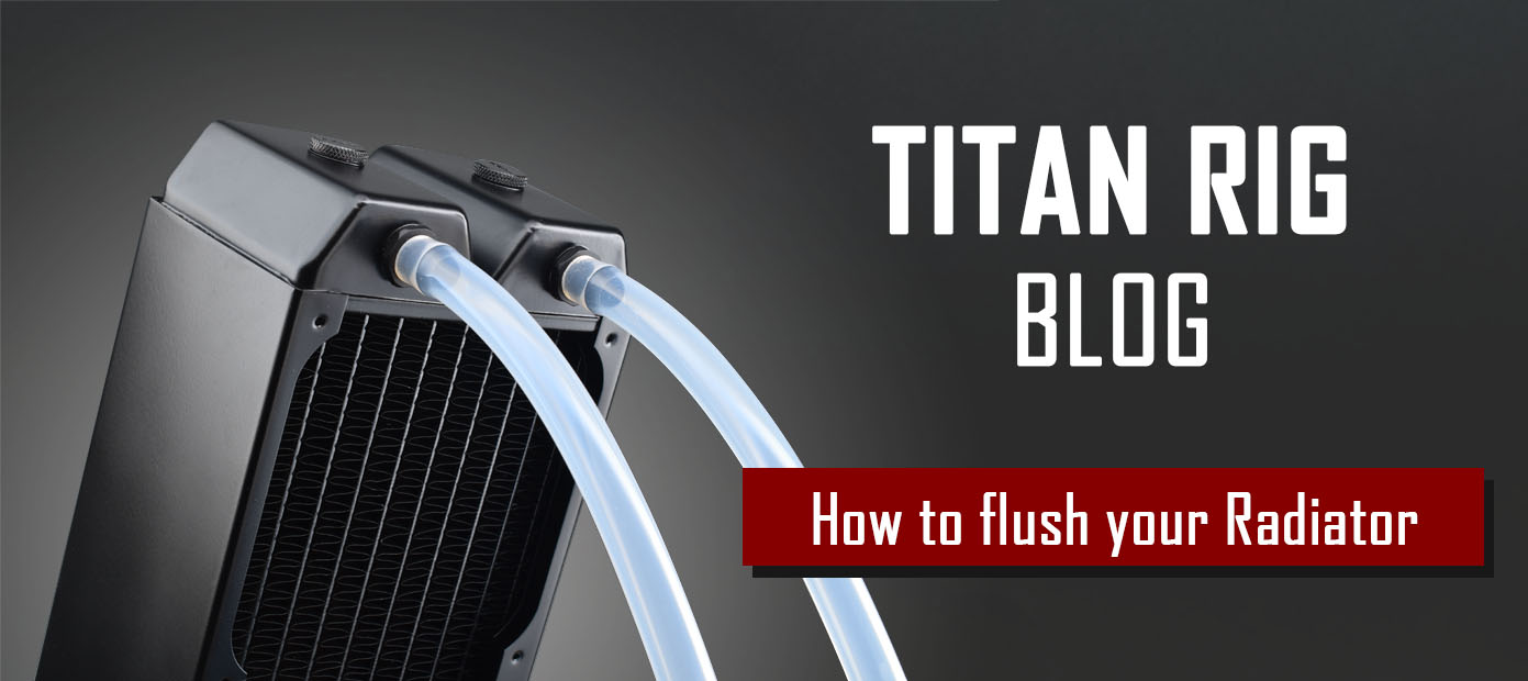 How to clean a radiator in a water cooled PC