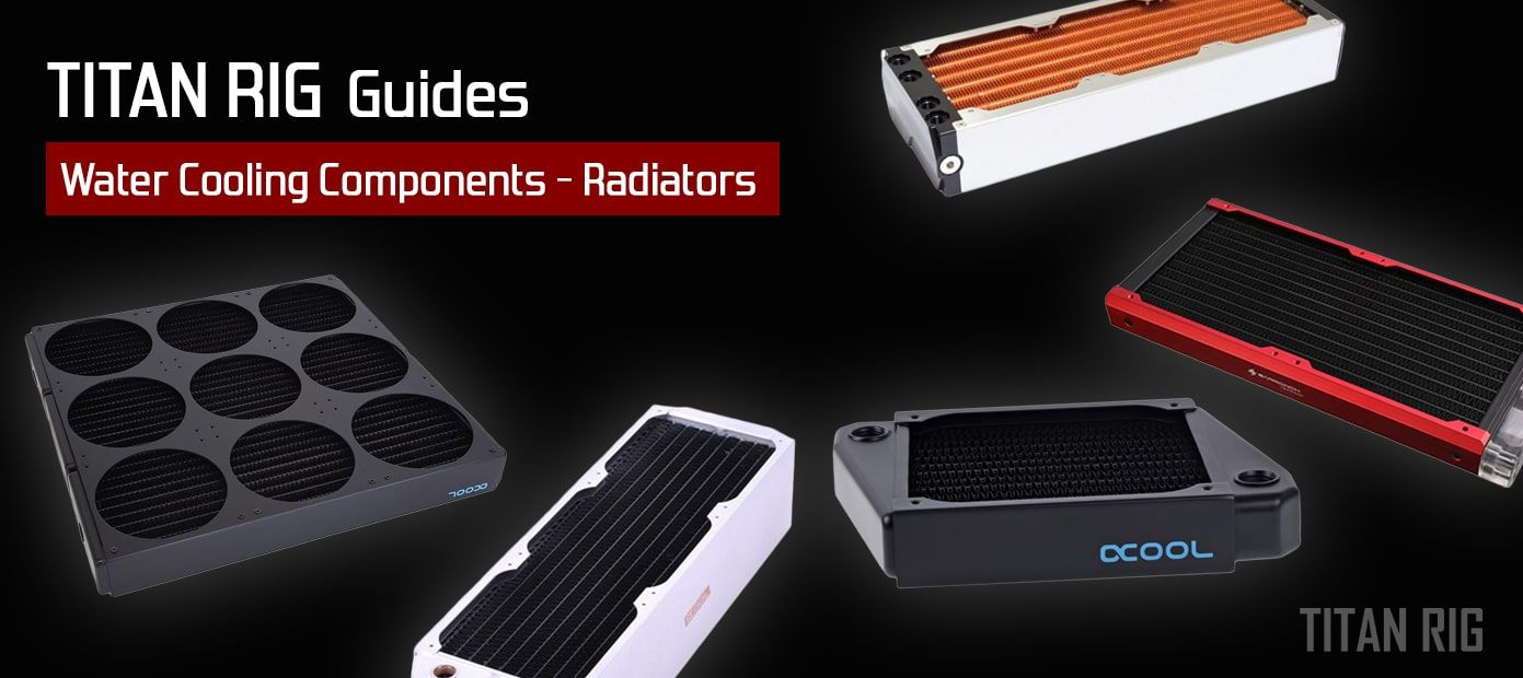 How to choose a radiator for your custom PC water cooling loop.