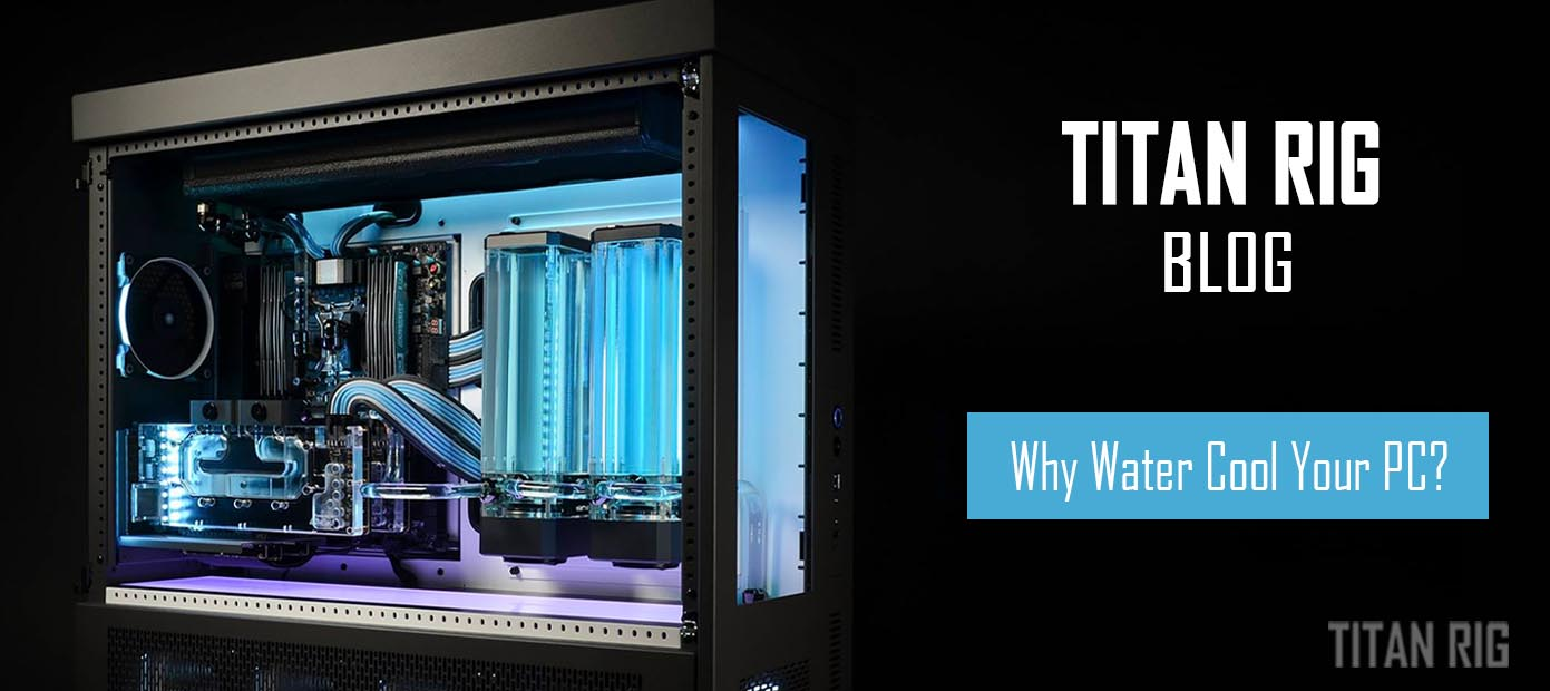 why liquid cool your computer