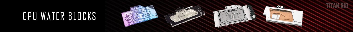 GPU Water Blocks, Graphics Card Cooling, PC Cooling